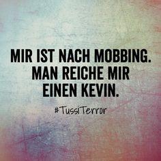 ...mir ist nach Mobbing...☺☺☺