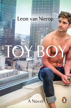 Buy Toy Boy by Leon van Nierop and Read this Book on Kobo's Free Apps. Discover Kobo's Vast Collection of Ebooks and Audiobooks Today - Over 4 Million Titles! Buy Toys, Story Setting, Books For Boys, Boy Quotes, Penguin Random House, Powerful Women, The Twenties, First Love, Audiobooks