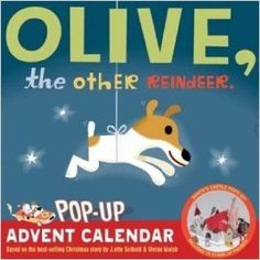 Olive, the Other Reindeer Pop-Up Advent Calendar Chronicle http://www.amazon.com/dp/B00GP3H3N8/ref=cm_sw_r_pi_dp_7N.vub1FNEGBB