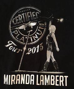 MIRANDA LAMBERT CERTIFIED PLATINUM TOUR 2015 CONCERT SHIRT FAST FREE SHIPPING  | eBay