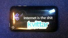 Internet is the shit! Det Kvittar inte!