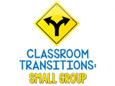 Classroom Transitions: Small Group