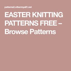 EASTER KNITTING PATTERNS FREE – Browse Patterns