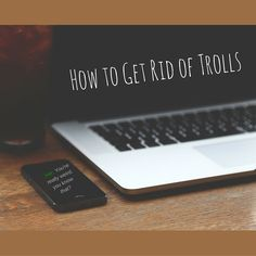 How to Get Rid of Trolls