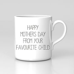 Happy Mothers Day From Your Favourite Child Funny Mug Great Gift New – Kituout Store