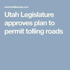 Utah Legislature approves plan to permit tolling roads