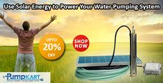 Use #solar_energy to power your #water_pumping_system by online purchasing from #pumpkart.com Water Pump System, Industrial Pumps, Pumping, Solar Energy, Solar Power