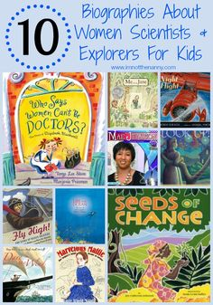 10 Biographies About Women Scientists and Explorers For Kids via I'm Not the Nanny