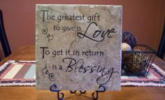 The greatest gift to give is love.  To get it in return is a blessing.