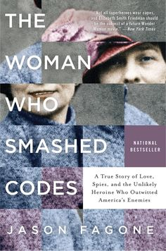 """The Woman Who Smashed The Codes"" by Jason Fagone"