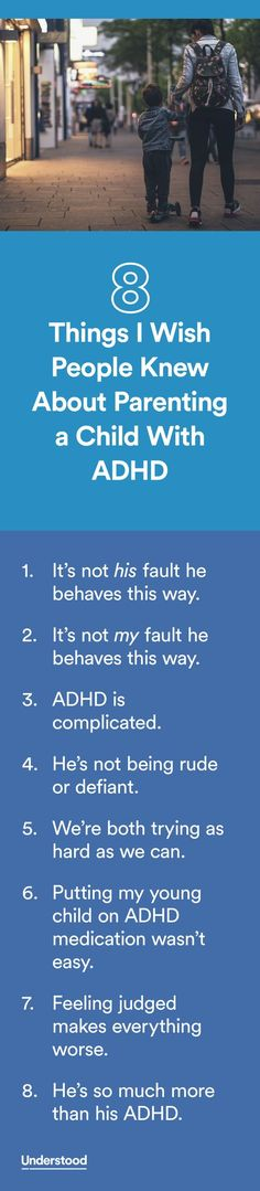 """""""I came to realize something that made it a little easier to handle: Most people who judge do it because they just don't know. So here's what I'd like them to understand about me, my son and ADHD."""""""