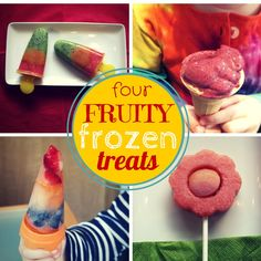 Four fruity frozen treats - easy to make, cool and refreshing, these deliciously healthy summer treats have no added sugar!
