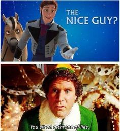 Disney Frozen funny pun Elf throne of lies Get it? Hans is a prince so he sits on a THRONE OF LIES.<- or more accurately he's twelfth in line to the throne of lies Disney Jokes, Funny Disney Memes, Funny Memes, Elf Memes, Funny Disney Princesses, Disney Princess Memes, Hilarious Quotes, Memes Humor, Disney And Dreamworks