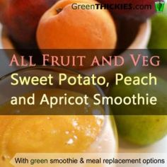 All fruit and veg: Sweet potato, peach and apricot smoothie (Green Thickie)