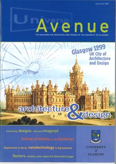 Celebrating Glasgow as UK City of Architecture & Design 1999. The cover shows artist's impressions of John Baird's design for the University's planned move from High Street to Woodlands Hill (where Park Circus is now). The move to Woodlands fell through, but architect George Gilbert Scott was given Baird's designs. You'll see reflections of Baird's plan in Scott's creation at Gilmorehill. :: Avenue 26 (June 1999), the magazine for alumni and friends of the University of Glasgow.