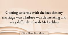 Sarah McLachlan Quotes About Marriage - 44413