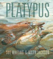 Platypus by Sue Whiting and Mark Jackson. Book Week 2016 / Book of the Year Notables List / Picture Book. Miss Jenny's Classroom