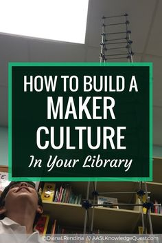 AASL Post: How to Build a Maker Culture in Your Library: A positive maker culture is the foundation of a successful maker program. Here are some ways that you can build and grow a maker culture in your library. Library Book Displays, Library Books, Library Ideas, Teen Library, Library Science, Library Activities, Stem Activities, Elementary Library, Elementary Schools