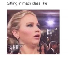 or history...or chem...