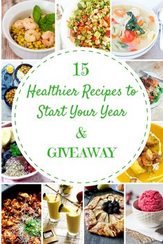 15 Healthier Recipes to start your Year + A Giveaway