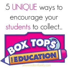 Ideas to collect Box Tops at your child's school!  ** TEACHERS - THIS IS A GREAT RESOURCE!    yourmodernfamily.com