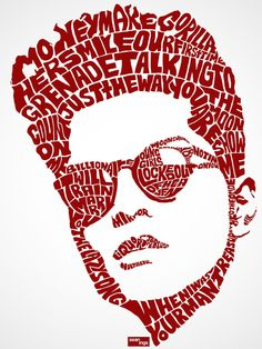 Typography: This photo shows the face of Bruno Mars constructed by the lyrics of one of his songs, the read enhances the intensity.