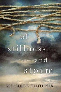 Christian fiction - Of Stillness and Storm