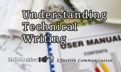 Understanding Technical Writing and how to explain things to people.  It's a science that you can learn at SkillsGrabber.com