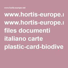 www.hortis-europe.net files documenti italiano carte plastic-card-biodiversity-it.pdf