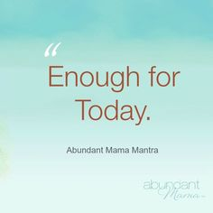 enough for today mantra