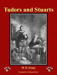 BARD FOR ALL SEASONS - Year 1 Heritage History presents Tudors and Stuarts by M. B. Synge