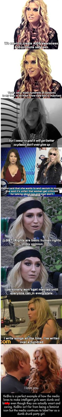 I don't personally like Ke$ha' s music. But I like her, as a person.