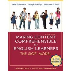 Making Content Comprehensible for English Learners: The SIOP Model Edition)/Jana Echevarria, MaryEllen Vogt, Deborah J. English Language Learners, Social Emotional Learning, Teaching Math, Teaching English, Content, Education, Esl, Books, Dual Language