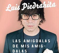 Luis Piedrahita presenta en A Coruña: Las amígdalas de mis amígdalas son mis amígdalas. Ocio en Galicia | Ocio en Coruña. Agenda actividades. Cine, conciertos, espectaculos