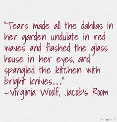 "Virginia Woolf from ""Jacobs Room"" Poetry Quotes, Book Quotes, Me Quotes, Qoutes, Everybody Hurts, Most Beautiful Words, Virginia Woolf, Literary Quotes, Book Of Life"