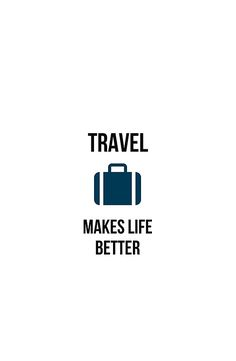 travel makes life better
