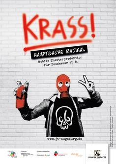 Poster design for »KRASS! – mainly radically« a production about pop extremism in youth scenes by the Junges Theater Augsburg.