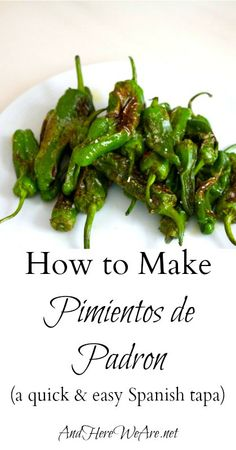 Making Pimientos de Padrons  And Here We Are...  Couldn't get much easier!