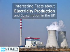 Interesting Facts about Electricity Production and Consumption in the UK   There is several energy supplying companies in the UK that provide various useful energy saving tips to their customers. One such company is E.ON. It supplies gas and electricity to more than 5 million domestic, small and medium-sized business customers across the country.