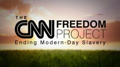 The CNN Freedom Project is shining a spotlight on the horrors of modern-day slavery, and amplifying the voices of the victims.
