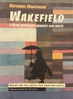 4 racconti impeccabili, una scrittura d'altri tempi, ma veloce. Il racconto del Sign. Wakefield è unico, ronzano in testa molte domande... non si può dimenticare.