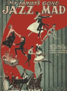 My Family's Gone Jazz Mad (1920s sheet music) I picked this one because I ink this is they type of music they listened to at the party's This shows the impact jazz had on people.