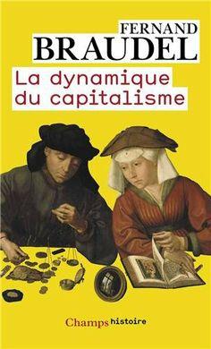 La dynamique du capitalisme // Fernand Braudel