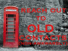 How to (Non-Awkwardly) Reach Out to Old Contacts //