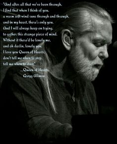 Gregg Allman Dec 8, 1947 -  May 27, 2017 He was a legend,  a musician, a romantic man who never gave up on lov
