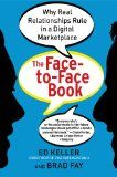 The Face-to-Face Book: Why Real Relationships Rule in a Digital Marketplace - http://www.learnsale.com/sales-training/networking-training/the-face-to-face-book-why-real-relationships-rule-in-a-digital-marketplace/