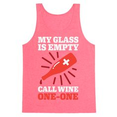 """My Glass Is Empty, Call Wine One-One - If you've ever been in the midst of drinking when you suddenly realize your wine glass is empty.. you know this is a real emergency! Our wino design reads, """"My Glass Is Empty, Call Wine One-One"""" and is perfect for anyone who cant stand to have an empty wine hand! Whatever you do, don't panic. help is on the way with this hilariously punny drinking tee!"""