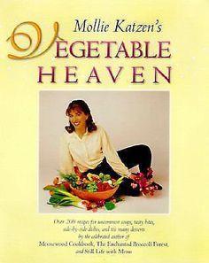 Mollie Katzen's Vegetable Heaven 200 Recipes Soup DESSESIDE DISH ...