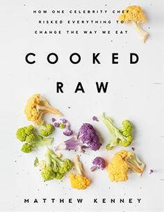 Matthew Kenney Cuisine | Crafting the Future of Food | Cooked Raw