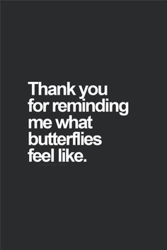 Thank you for reminding me what butterflies feel like...